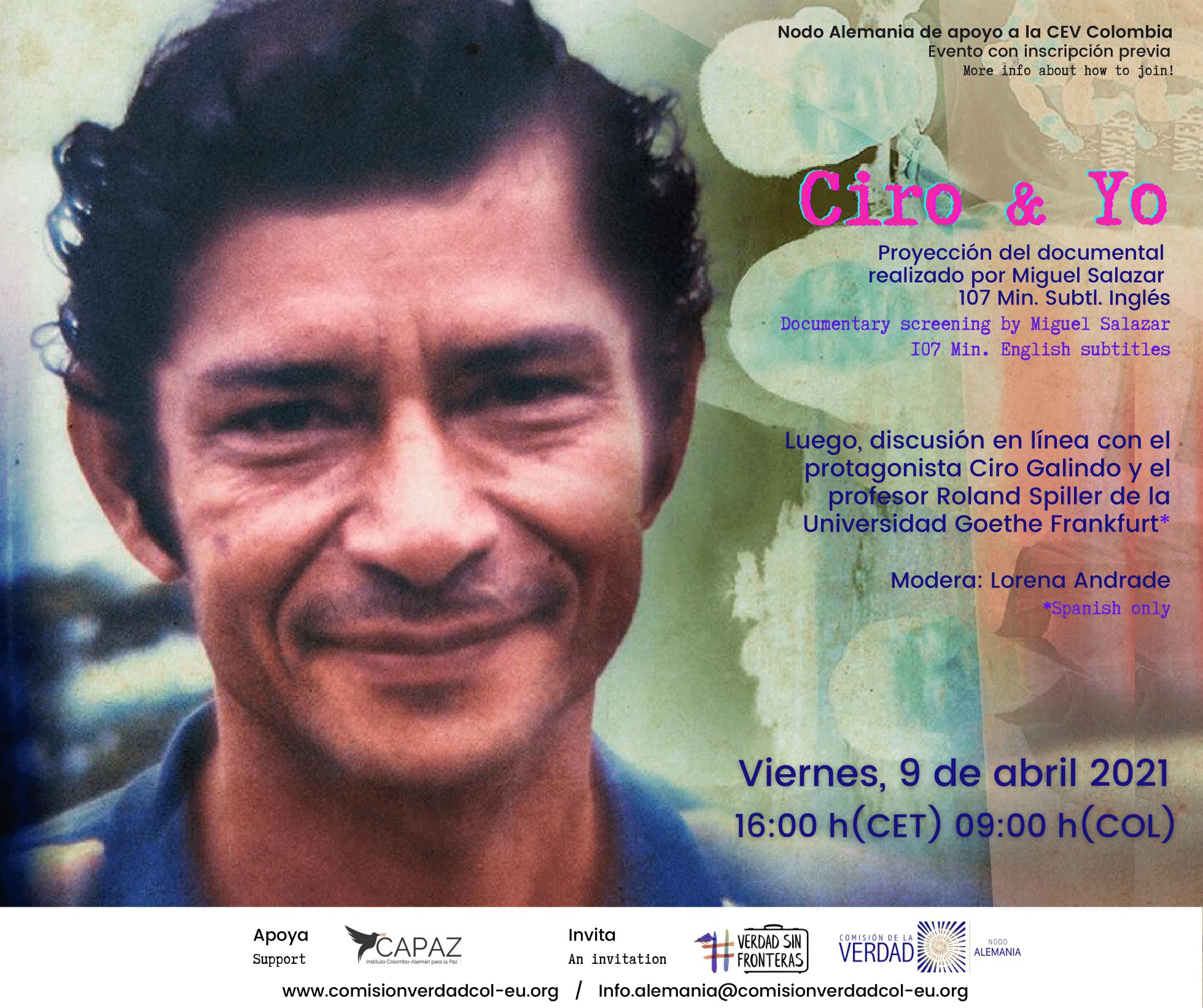 Ciro y yo es un documental colombiano que trata sobre el conflicto armado. El Nodo Alemania organizará un evento virtual de proyección de la película y un conversatorio.